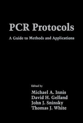 PCR Protocols: A Guide to Methods and Applications by