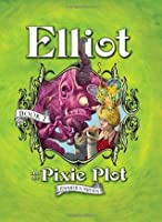 Elliot and the Pixie Plot (Underworld Chronicles #2)