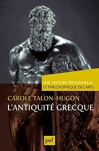 Une histoire personnelle et philosophique des arts, L'Antiquité grecque