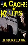 A Cache of Killers (The Brantley Colton Mysteries #2)