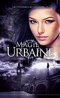 Magie Urbaine (Les Ténèbres de Londres, #1)