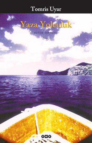 Yaza Yolculuk by Tomris Uyar