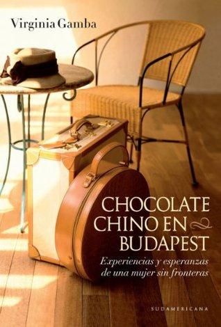 Chocolate chino en Budapest: Experiencias y esperanzas de una mujer sin fronteras