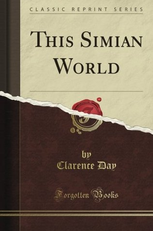 This Simian World / The Crow's Nest / Thoughts Without Words / God and My Father / In the Green Mountain Country / Scenes from the Mesozoic / Life With Father / After All / Life With Mother / Life with Father, Made Into a Play