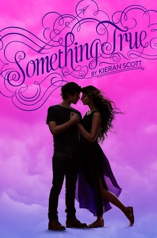 Something True by Kieran Scott