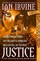Justice: The Tainted Realm Trilogy: Book Three