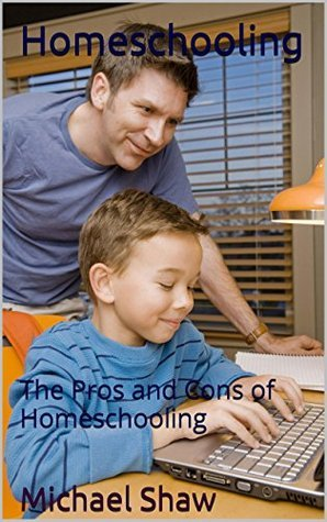 Homeschooling  The Pros and Con - Michael Shaw