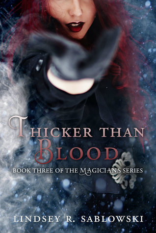 Thicker Than Blood (The Magicians, #3)
