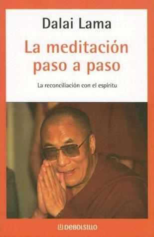 La Meditacion Paso A Paso By Dalai Lama Xiv