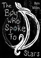 The Boy Who Spoke to Stars
