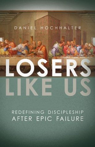 Losers Like Us by Daniel Hochhalter