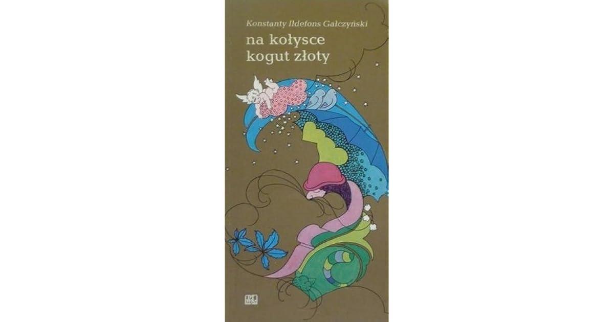 Na Kołysce Kogut Złoty By Konstanty Ildefons Gałczyński
