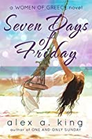 Seven Days of Friday (Women of Greece, #1)