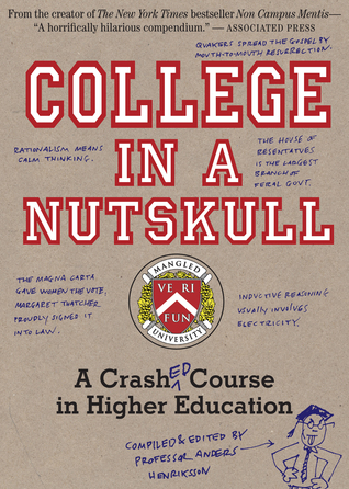 College in a Nutskull: A Crash Ed Course in Higher Education