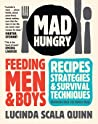 Mad Hungry: Feeding Men and Boys: Recipes, Strategies, and Survival Techniques audiobook download free