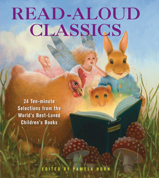 Read-Aloud Classics: 24 Ten-Minute Selections from the World's Best-Loved Children's Books