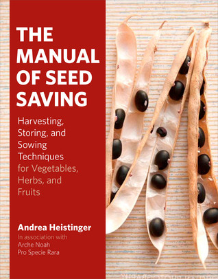 The Manual of Seed Saving by Andrea Heistinger
