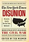 Disunion: Modern Historians Revisit and Reconsider the Civil War from Lincoln's Election to the Emancipation Proclamation