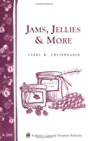 Jams, Jellies  More: Storey Country Wisdom Bulletin A-282