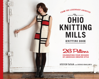 The Ohio Knitting Mills Knitting Book: 26 Patterns Celebrating Four Decades of American Sweater Style
