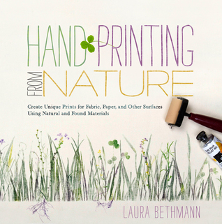 Hand Printing from Nature by Laura Bethmann