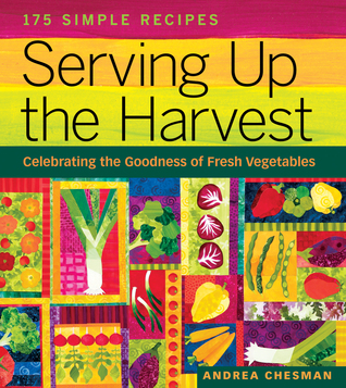 Serving Up the Harvest by Andrea Chesman