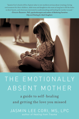The-Emotionally-Absent-Mother-A-Guide-to-Self-Healing-and-Getting-the-Love-You-Missed