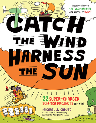 Catch-the-Wind-Harness-the-Sun-22-Super-Charged-Projects-for-Kids