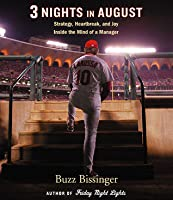 Three Nights in August: Strategy, Heartbreak, and Joy: Inside the Mind of a Manager