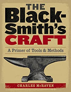 The Blacksmith's Craft: A Primer of Tools  Methods