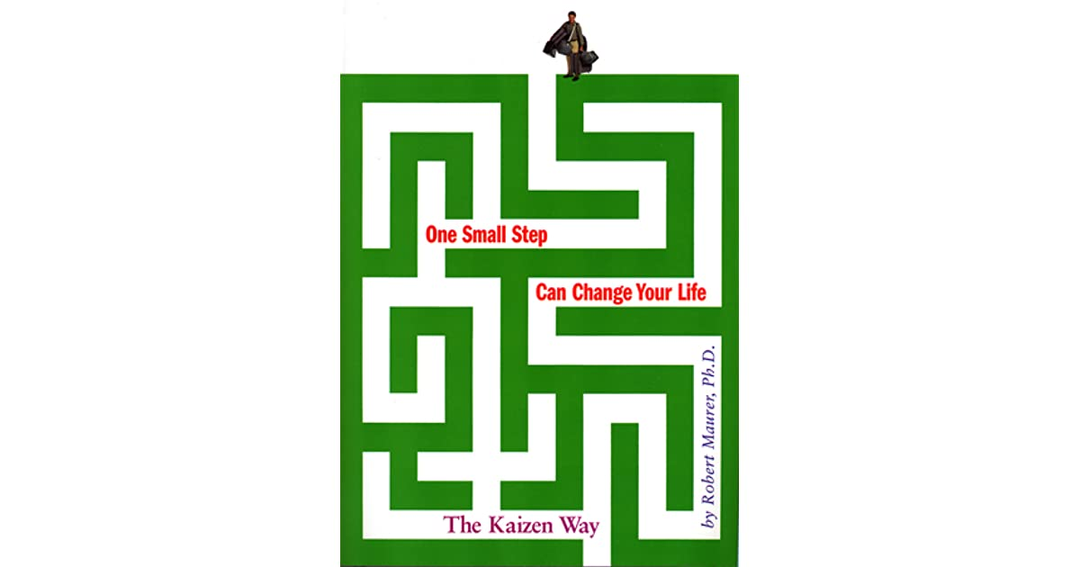 ee7f35d260fd4 One Small Step Can Change Your Life  The Kaizen Way by Robert Maurer