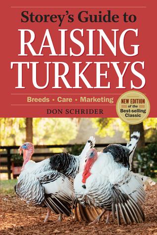 Storey's Guide to Raising Turkeys: Breeds, Care, Marketing