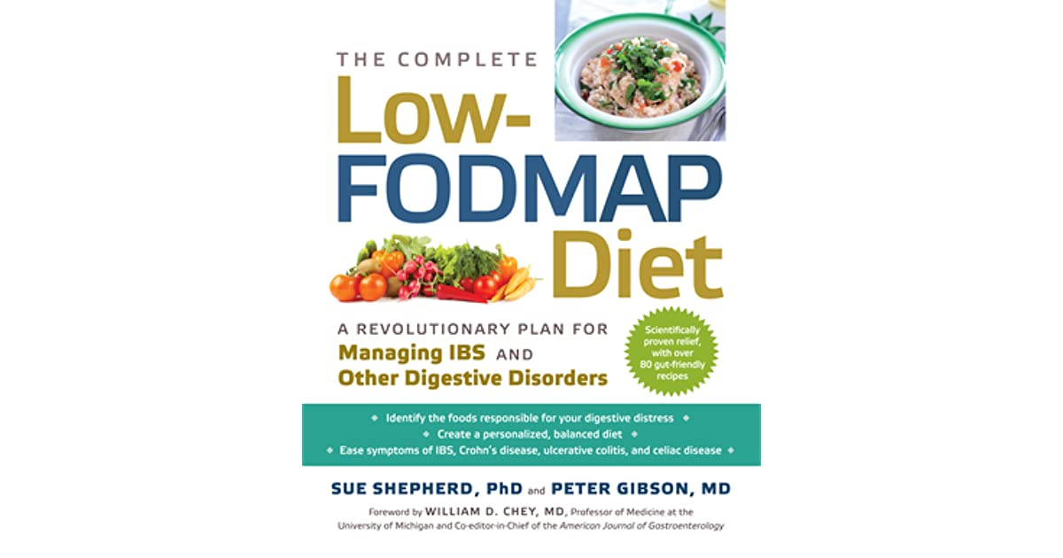 The Complete Low-FODMAP Diet: A Revolutionary Plan for