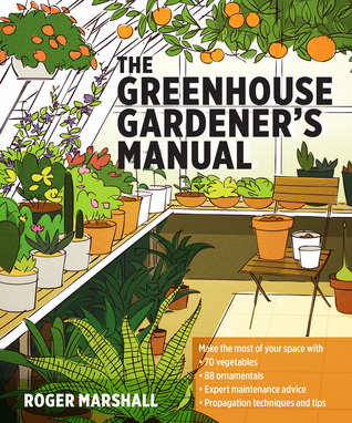 The Greenhouse Gardener's Manual by Roger Marshall