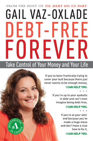 Debt Free Forever Take Control Of Your Money And Your Life