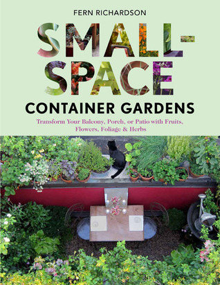 Small Space Container Gardens Transform Your Balcony Porch Or Patio With Fruits Flowers Foliage And Herbs By Fern Richardson,Home Office Furniture Arrangement Ideas