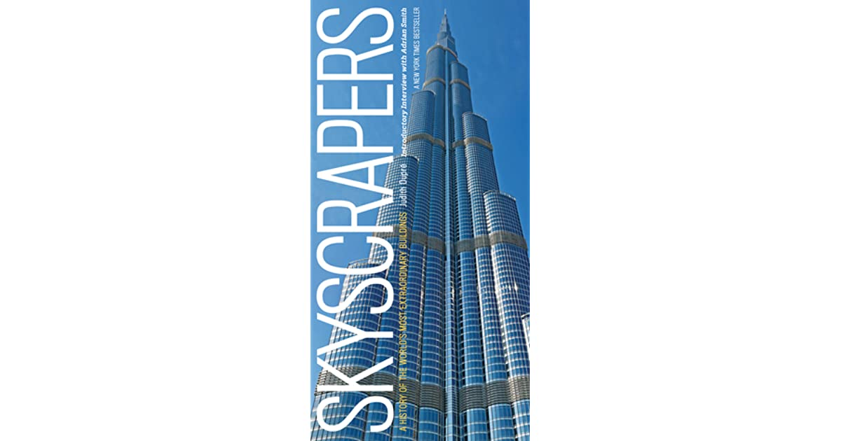 Skyscrapers: A History of the World's Most Extraordinary