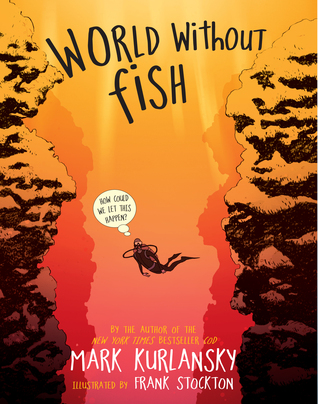 "Book cover of ""World Without Fish"" by Mark Kurlansky"
