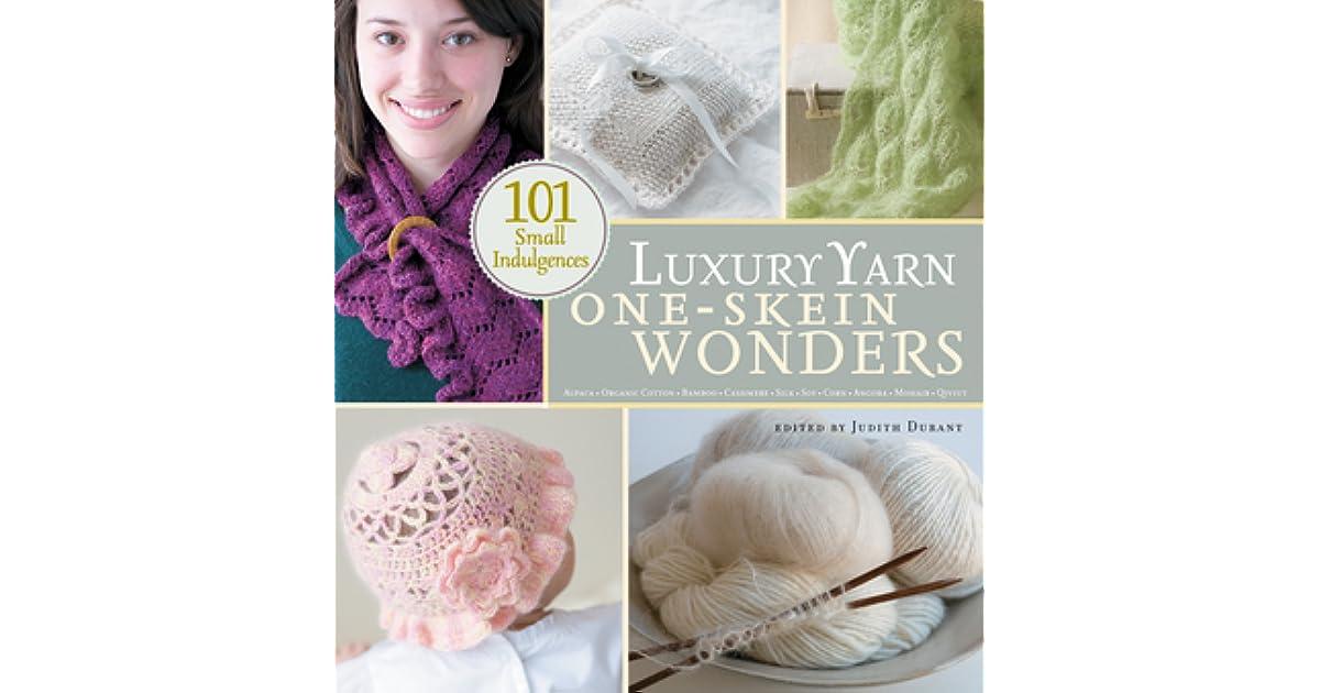 Luxury Yarn One-Skein Wonders: 101 Small Indulgences by Judith Durant