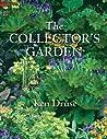 The Collector's Garden by Ken Druse
