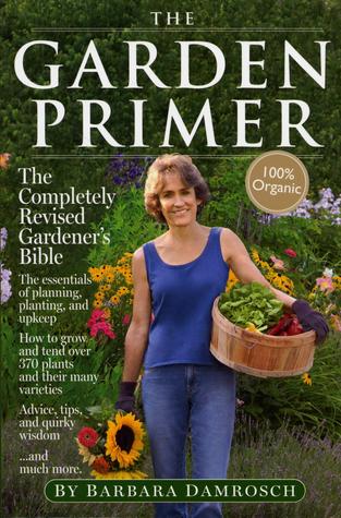 The Garden Primer by Barbara Damrosch