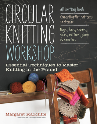 Circular Knitting Workshop Essential Techniques to Master Knitting in the Round