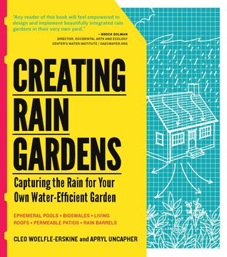 Creating Rain Gardens by Cleo Woefle-Erskine