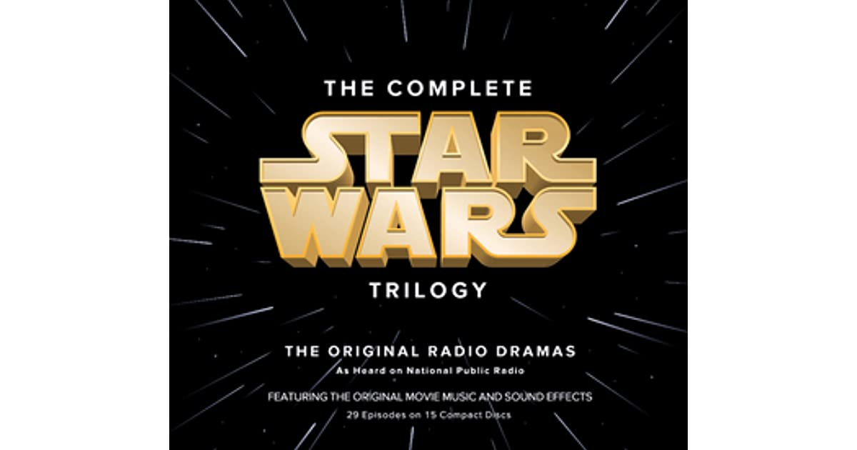 Star Wars: The Complete Trilogy Radio Dramas by Brian Daley