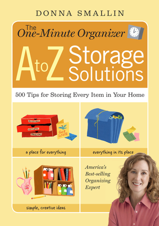 The-One-Minute-Organizer-A-to-Z-Storage-Solutions-500-Tips-for-Storing-Every-Item-in-Your-Home