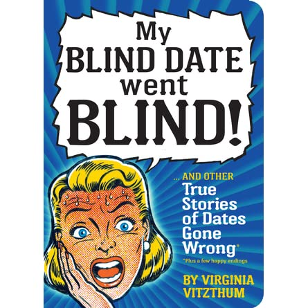 a personal experience of a blind date Personal experiences archive on crackedcom browse all the personal experiences you missed.