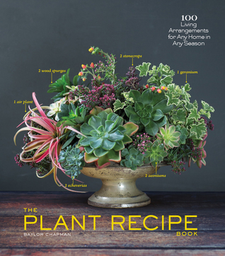 The Plant Recipe Book by Baylor Chapman