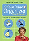 The One-Minute Organizer Plain  Simple: 500 Tips for Getting Your Life in Order