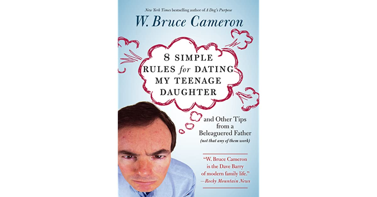 Three simple rules for dating my teenage daughter