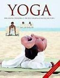 Yoga: Das grosse Praxisbuch für Einsteiger & Fortgeschrittene